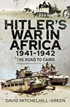 Hitler's War in Africa 1941-1942: The Road to Cairo