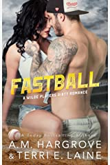 Fastball (The Wilde Players Dirty Romances Book 2) Kindle Edition