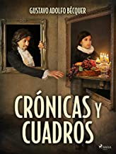 Crónicas y cuadros (Classic) (Spanish Edition)