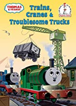 Thomas and Friends: Trains, Cranes and Troublesome Trucks (Thomas & Friends) (Beginner Books(R))