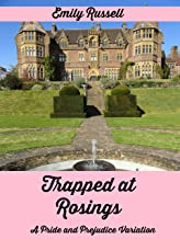 Trapped at Rosings: A Pride and Prejudice Variation