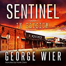 Sentinel in Elysium: The Elysium Chronicles, Book 1