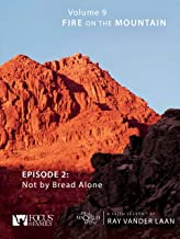 That the World May Know, Volume 9: Not By Bread Alone