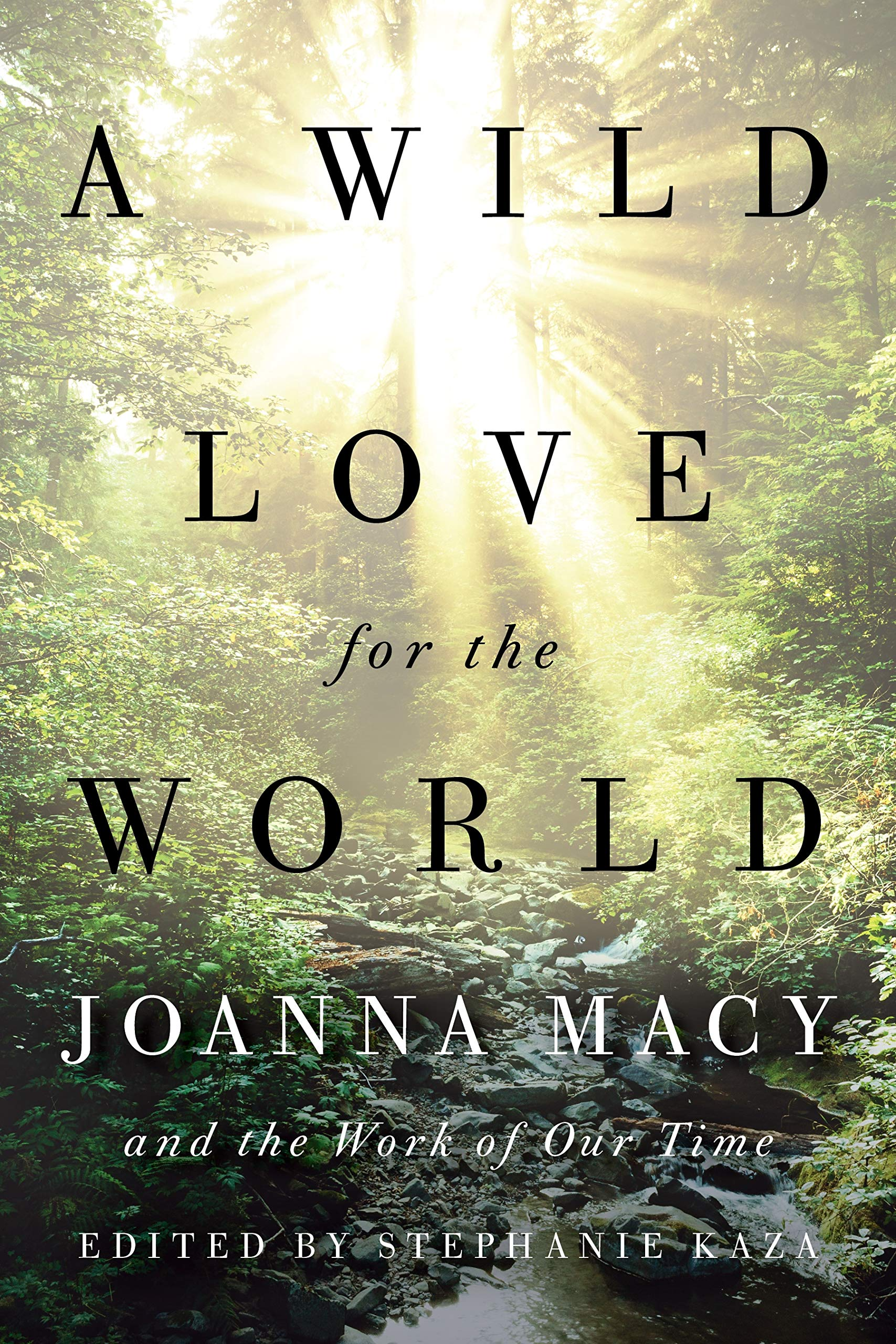Download A Wild Love for the World: Joanna Macy and the Work of Our Time