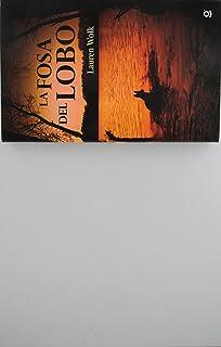 La fosa del lobo / Wolf Hollow (Spanish Edition)
