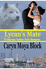 Lycan's Mate: Book Twelve of the Siberian Volkov Pack Romance Series Kindle Edition