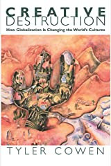 Creative Destruction: How Globalization Is Changing the World's Cultures Kindle Edition