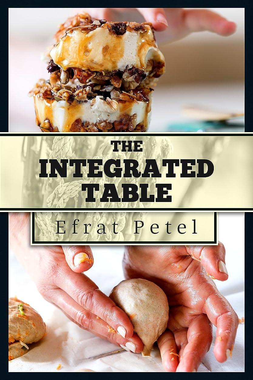 サイクルぼろヘロインCookbook :The Integrated Table :Nutritional Recipes for Diversified Eating (English Edition)