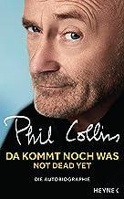 Da kommt noch was - Not dead yet: Die Autobiographie (German Edition)