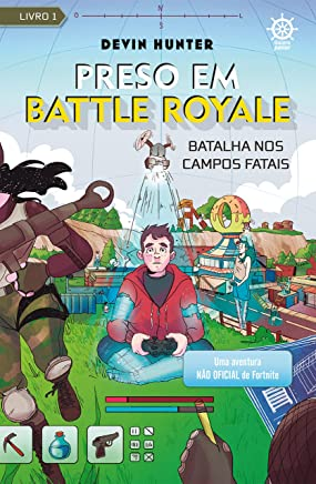 Batalha nos Campos Fatais: Uma aventura não oficial de Fortnite: Vol. 1 - Preso em Battle Royale