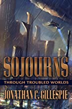 Sojourns Through Troubled Worlds (English Edition)
