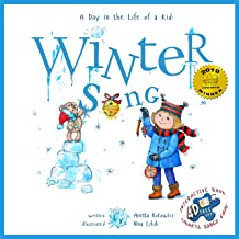 Winter Song: A Day In The Life Of A Kid - A perfect children's story collection. Look and listen outside your window, mindfully explore nature's sounds, music and movement, holidays; boys - girls 3-8