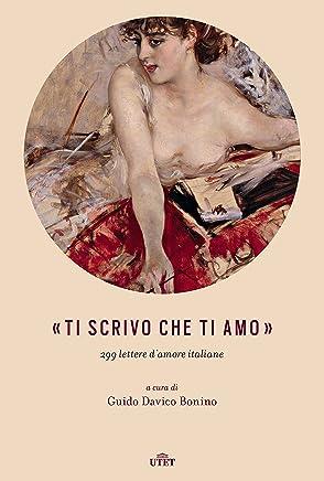 «Ti scrivo che ti amo»: 299 lettere d'amore italiane