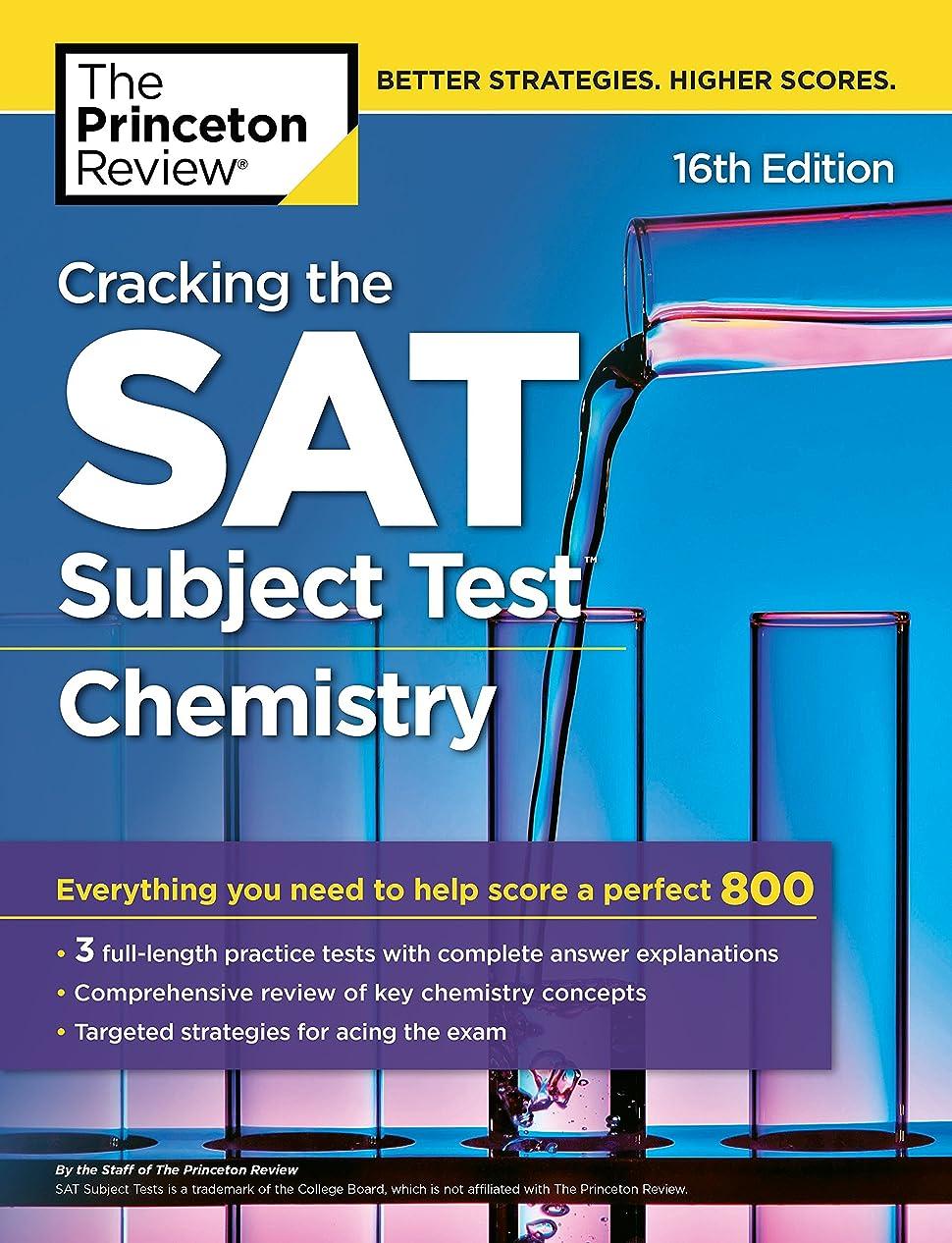有名悪用快適Cracking the SAT Subject Test in Chemistry, 16th Edition: Everything You Need to Help Score a Perfect 800 (College Test Preparation)