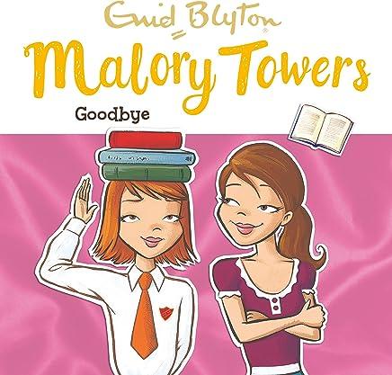 Malory Towers: Goodbye: Malory Towers, Book 12