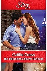 The Billionaire's Secret Princess (Scandalous Royal Brides Book 2) Kindle Edition