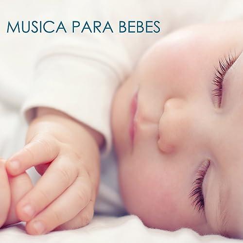 Musica para Bebes: Musica Suave para Relajar los Bebes by Musica ...