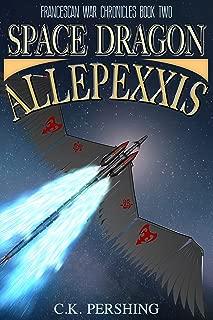 Space Dragon Allepexxis (Francescan War Chronicles Book 2)