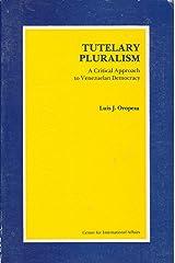 Tutelary pluralism: A critical approach to Venezuelan democracy (Harvard studies in international affairs) Tapa dura