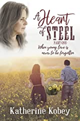 A Heart of Steel : …when young love is never to be forgotten Kindle Edition