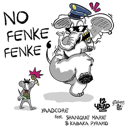 No Fenke Fenke (feat. Shanique Marie & Kabaka Pyramid)