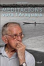 Meditacions vora l'Araguaia: En companyia  de Pere Casaldàliga (Catalan Edition)
