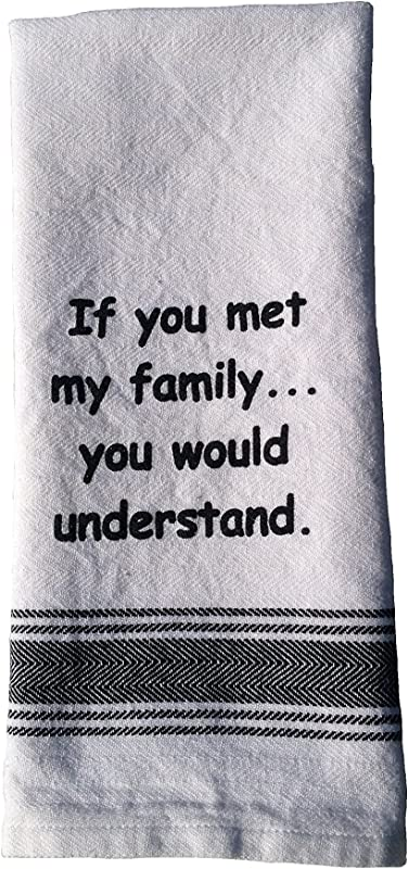 If You Met My Family You Would Understand Towel