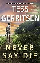 Best tess gerritsen never say die Reviews