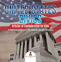 United States Civics - Articles of Confederation for Kids   Children's Edition   4th Grade Social Studies