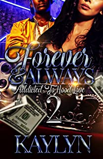 Forever & Always : Addicted To Hood Love 2 The Finale