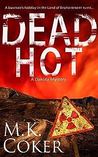Dead Hot (A Dakota Mystery Book 6)