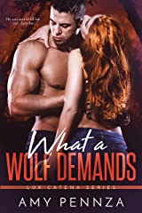What a Wolf Demands (Lux Catena Book 3) Kindle Edition