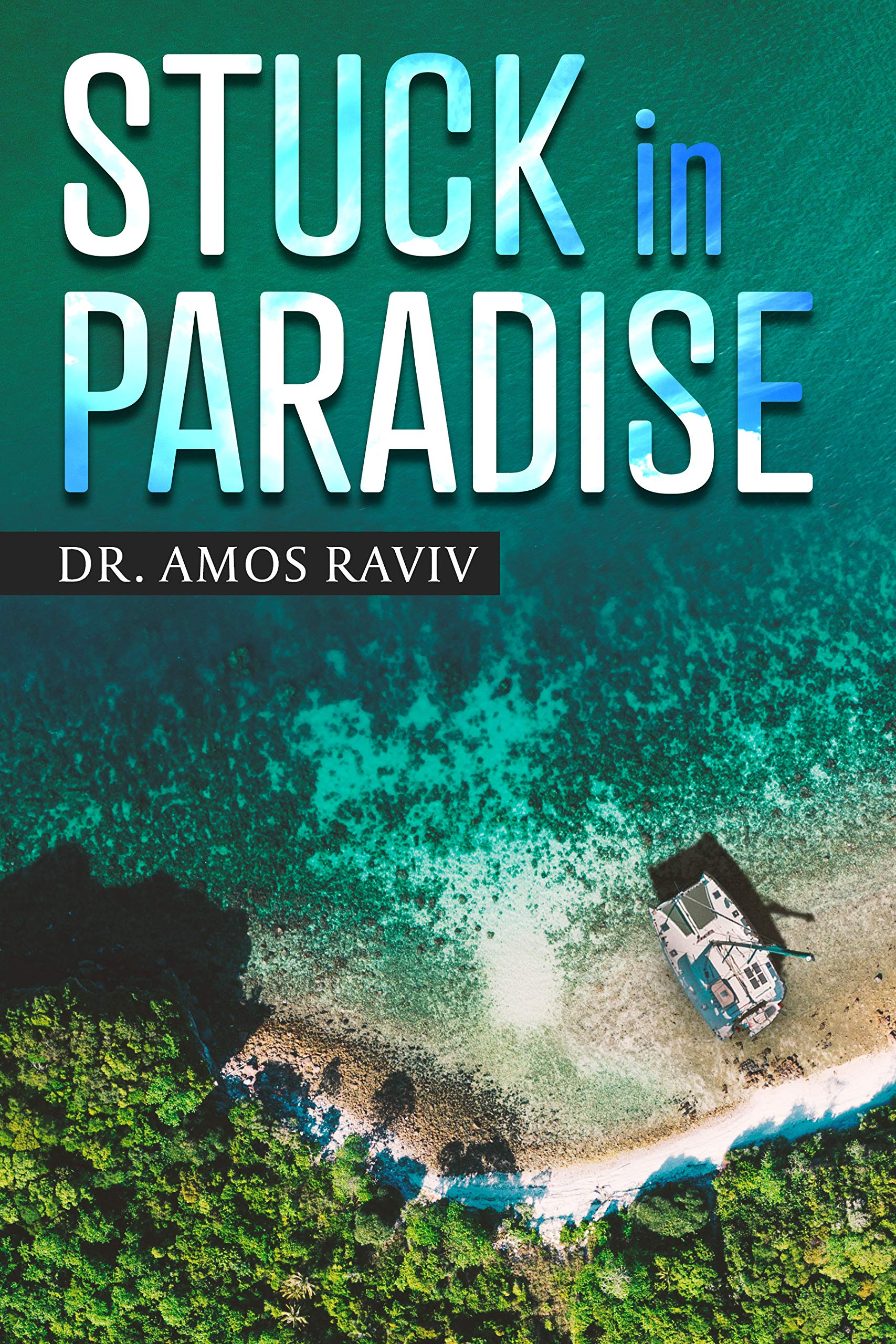 Image OfStuck In Paradise (A Special Journey Around The World With A Catamaran Book 1)