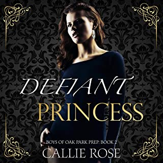 Defiant Princess: Boys of Oak Park Prep, Book 2