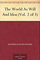 The World As Will And Idea (Vol. 2 of 3) (English Edition) eBook Kindle