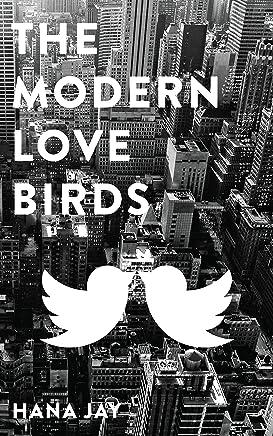The Modern Love Birds (Wired & Socially Awkward: New York Book 1)