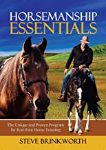Horsemanship Essentials: The Unique and Proven Program for Fear-Free Horse Training