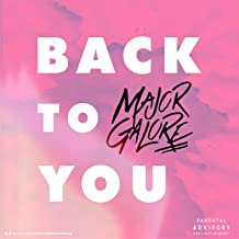 back to you major galore