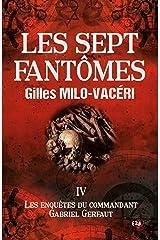 Les sept fantômes: Les enquêtes du commandant Gabriel Gerfaut Tome 4 Format Kindle