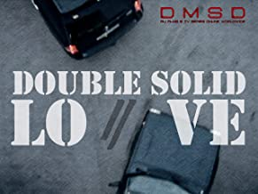 Double Solid Love