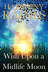 Wish Upon a Midlife Moon: A Paranormal Women's Fiction Romance (Wishing Moon Magic Book 1) Kindle Edition