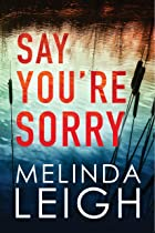 Cover image of Say You're Sorry by Melinda Leigh