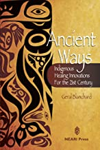 Ancient Ways: Indigenous Healing Innovations for the 21st Century