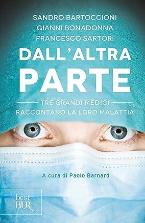 Dallaltra parte: Tre grandi medici raccontano la loro malattia