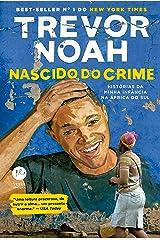 Nascido do Crime - Historias da minha infancia na Africa do Sul (Em Portugues do Brasil) Paperback