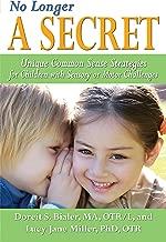 No Longer A SECRET: Unique Common Sense Strategies for Children with Sensory or Motor Challenges