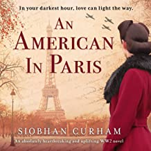 An American in Paris: An Absolutely Heartbreaking and Uplifting World War 2 Novel