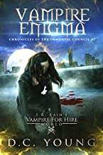 J.R. Rain's Vampire for Hire World: Vampire Enigma (The Chronicles of the Immortal Council Book 7)