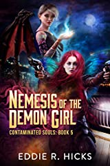 Nemesis of the Demon Girl (Contaminated Souls Book 5) Kindle Edition