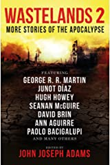 Wastelands 2: More Stories of the Apocalypse Kindle Edition